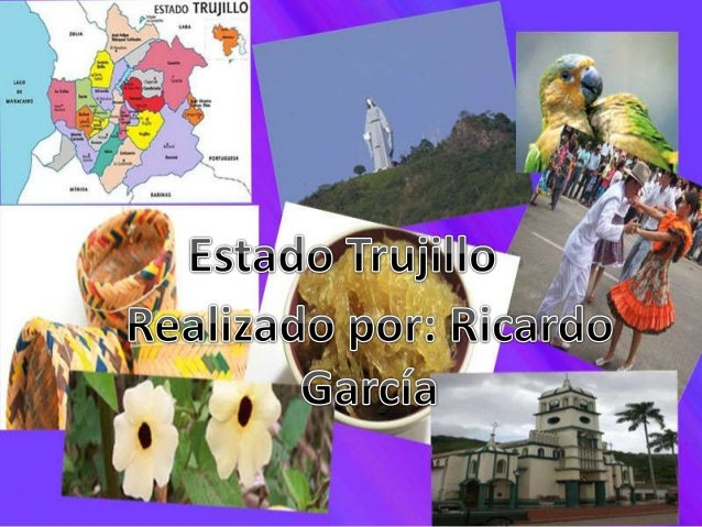 Ubicación territorial Mapa Símbolos del estado Capital: Trujillo Población: 54 .223 habitantes Clima: Cálido Economía: agr...