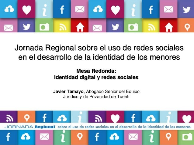 Javier Tamayo. Identidad digital y redes sociales. Tuenti.