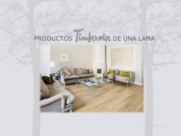 Leipätekstin paikka © Timberwise 2010 PRODUCTOS DE UNA LAMA