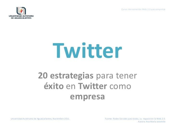 20 estrategias para tener éxito en Twitter como empresa.