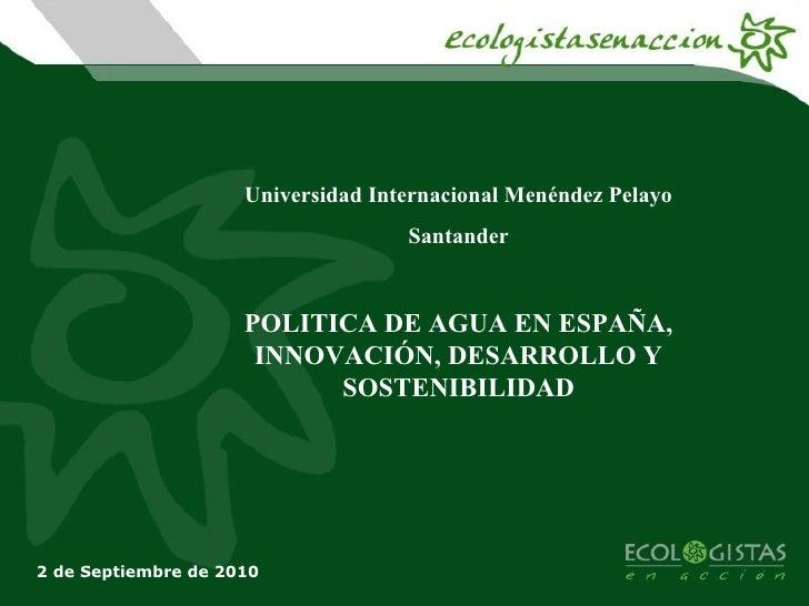 POLITICA DE AGUA EN ESPAÑA, INNOVACIÓN, DESARROLLO Y SOSTENIBILIDAD