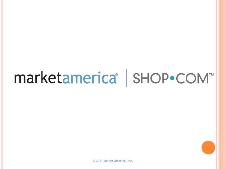 ® 2011 Market America, Inc.