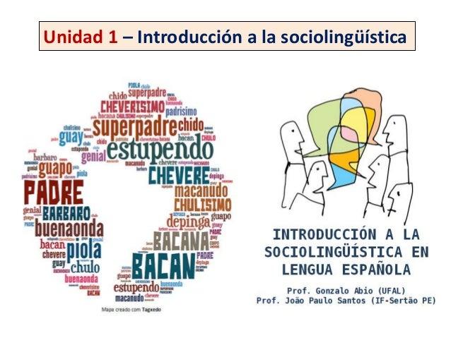 Unidad 1 – Introducción a la sociolingüística