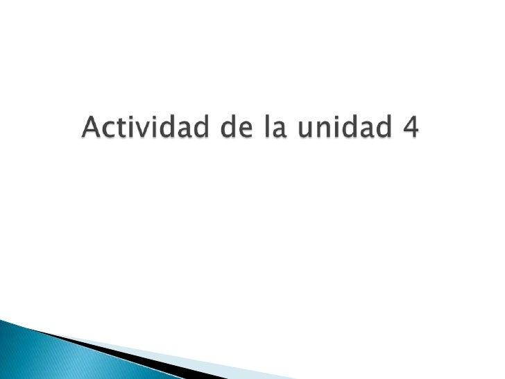 Actividad de la unidad 4<br />