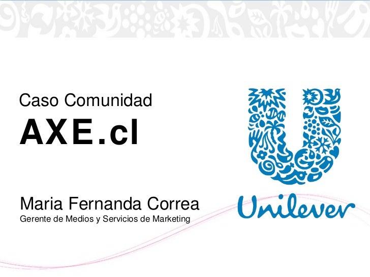Maria Fernanda Correa Gerente de Medios y Servicios de Marketing Caso Comunidad AXE.cl