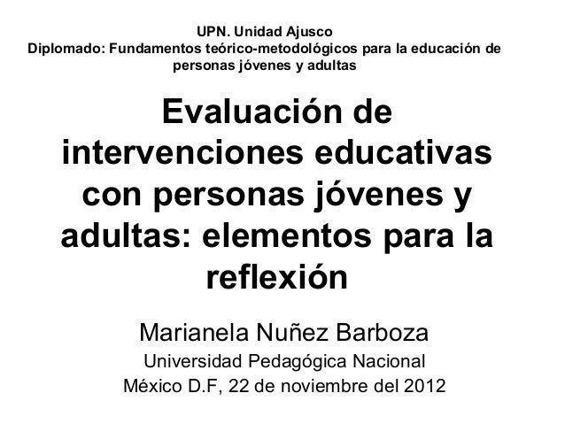 UPN. Unidad AjuscoDiplomado: Fundamentos teórico-metodológicos para la educación de                  personas jóvenes y ad...