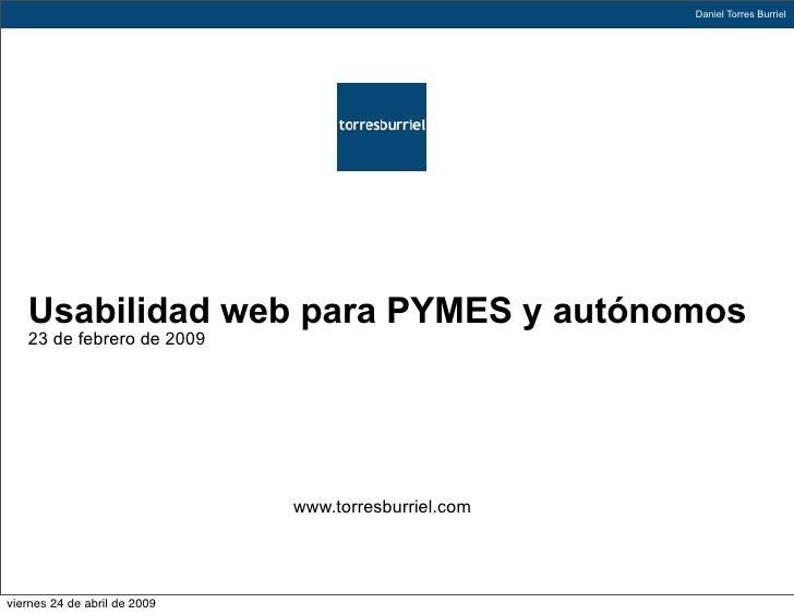 Daniel Torres Burriel        Usabilidad web para PYMES y autónomos    23 de febrero de 2009                               ...