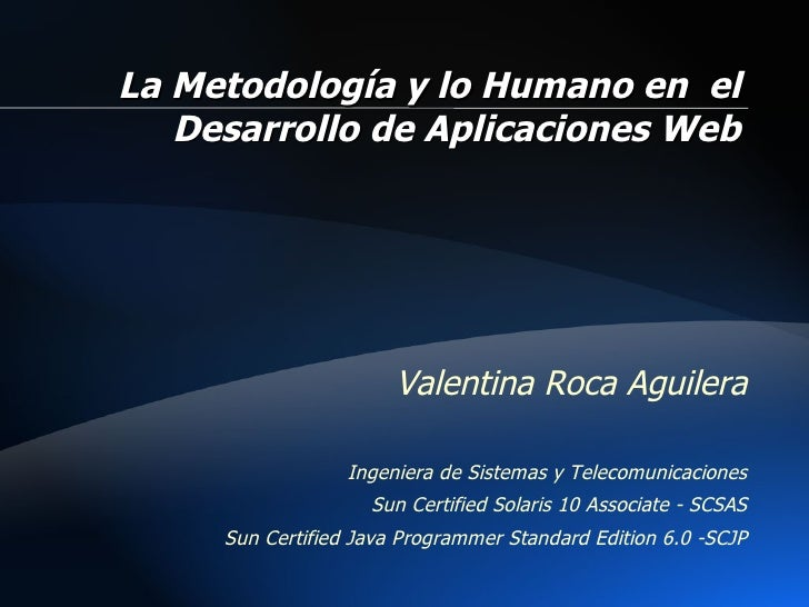 Valentina  Roca Aguilera Ingeniera de Sistemas y Telecomunicaciones Sun Certified Solaris 10 Associate - SCSAS Sun Certifi...
