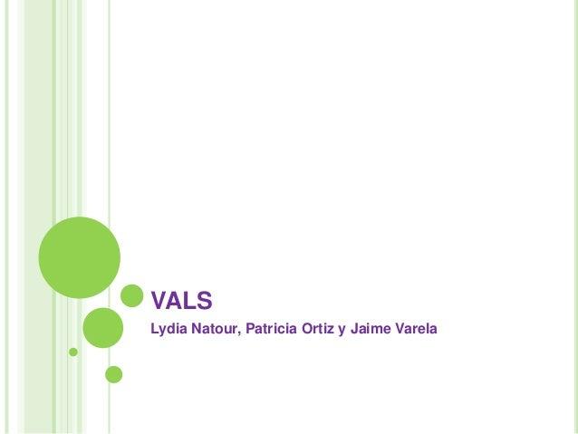 VALS Lydia Natour, Patricia Ortiz y Jaime Varela