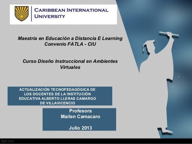 ACTUALIZACIÓN TECNOPEDAGÓGICA DE LOS DOCENTES DE LA INSTITUCIÓN EDUCATIVA ALBERTO LLERAS CAMARGO DE VILLAVICENCIO Profesor...