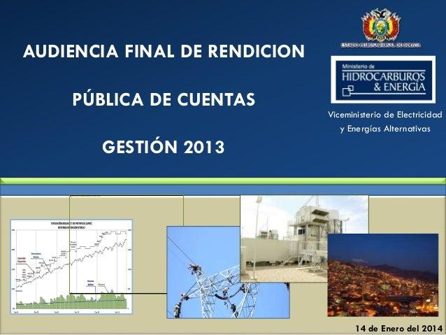 Presentación Viceministerio de Electricidad y Energías Alternativas - Audiencia Pública enero 2014