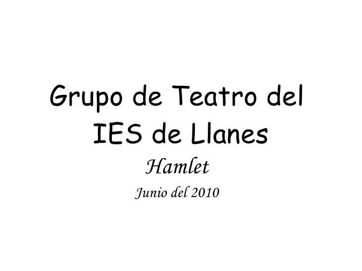 Grupo de Teatro del  IES de Llanes Hamlet Junio del 2010