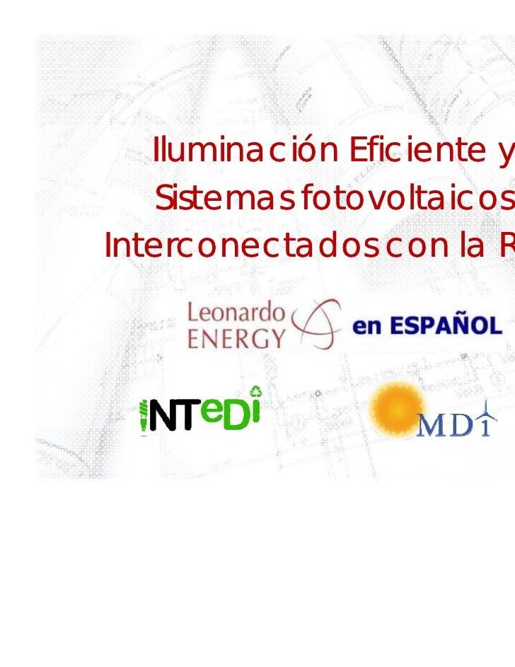 Iluminación Eficiente y    Sistemas fotovoltaicosInterconectados con la Red