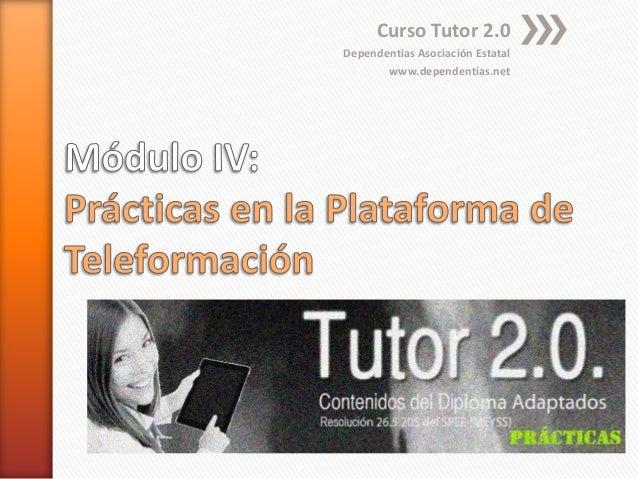 Curso Tutor 2.0  Dependentias Asociación Estatal  www.dependentias.net