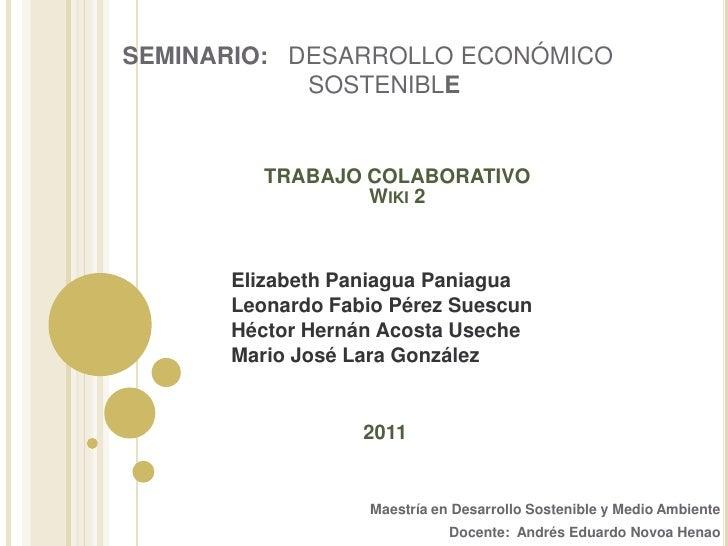 SEMINARIO: DESARROLLO ECONÓMICO            SOSTENIBLE         TRABAJO COLABORATIVO                 WIKI 2      Elizabeth P...