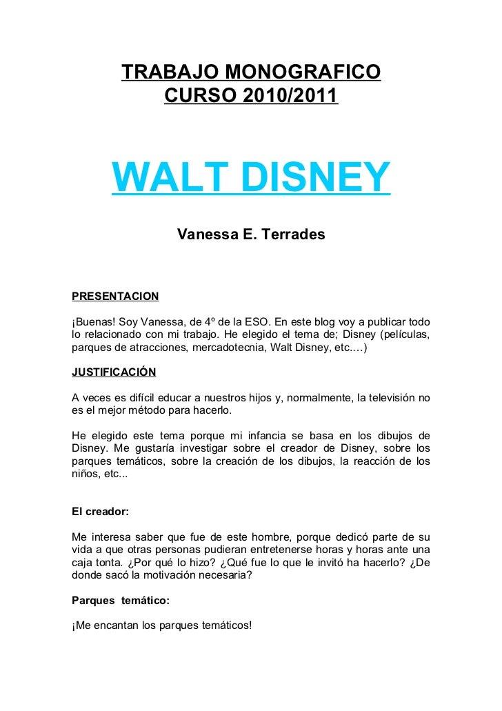 TRABAJO MONOGRAFICO             CURSO 2010/2011        WALT DISNEY                     Vanessa E. TerradesPRESENTACION¡Bue...
