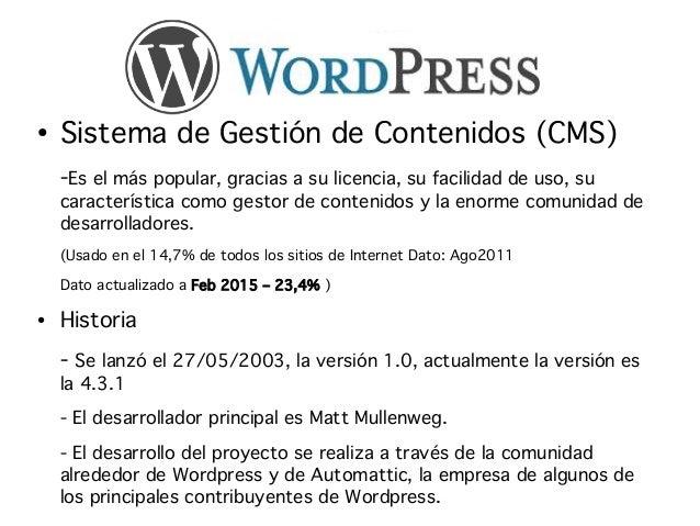 ● Sistema de Gestión de Contenidos (CMS) -Es el más popular, gracias a su licencia, su facilidad de uso, su característica...