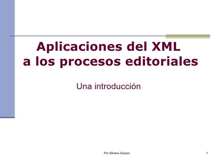 Una introducción Aplicaciones del XML  a los procesos editoriales