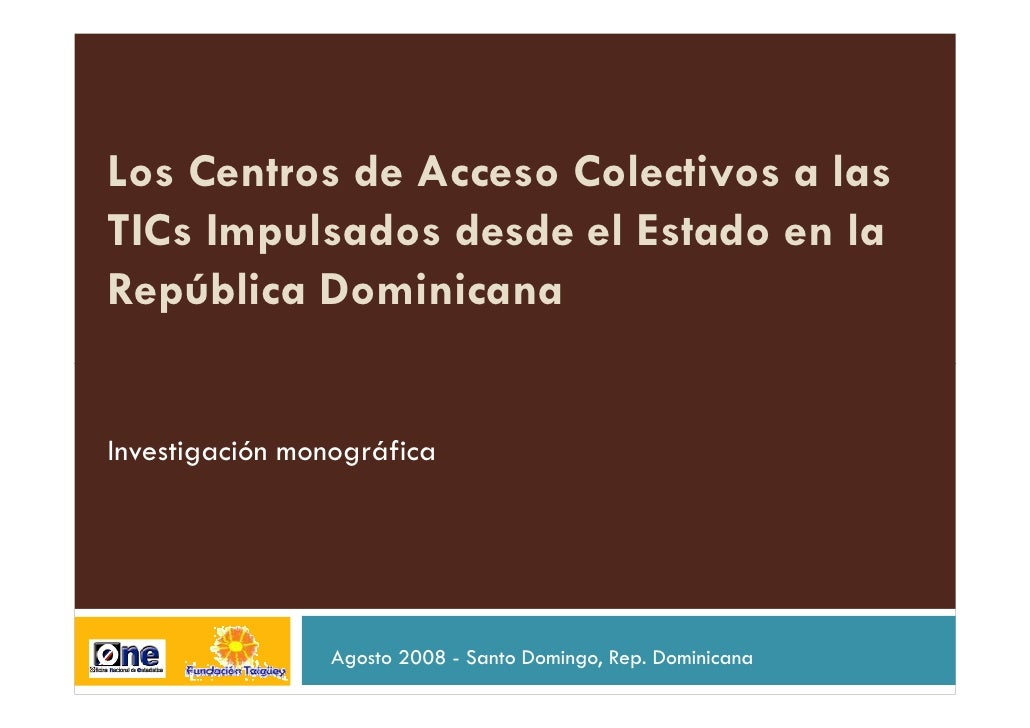 Los Centros de Acceso Colectivos a las TICs Impulsados desde el Estado en la República Dominicana   Investigación monográf...