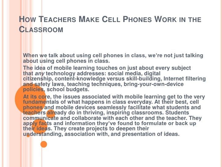 HOW TEACHERS MAKE CELL PHONES WORK IN THECLASSROOMWhen we talk about using cell phones in class, we're not just talkingabo...
