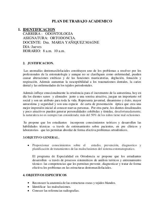 PLAN DE TRABAJO ACADEMICO1. IDENTIFICACIONCARRERA : ODONTOLOGIAASIGNATURA: ORTODONCIA.DOCENTE: Dra. MARIA YAÑIQUEZ MAGNEDI...