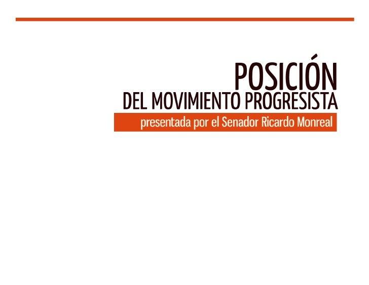 Posición del Movimiento Progresista presentada por el Senador Ricardo Monreal