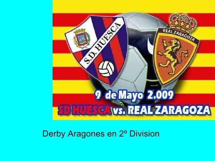 Derby Aragones en 2º Division