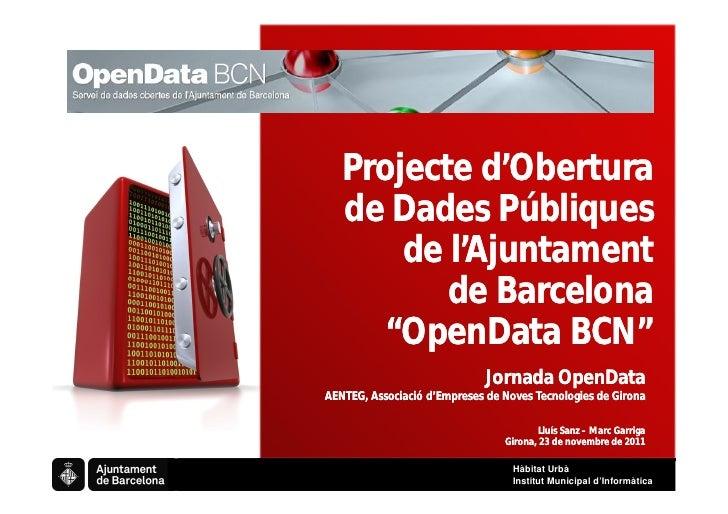 """Projecte d'Obertura        de Dades Públiques            de l'Ajuntament               de Barcelona          """"OpenData BCN..."""
