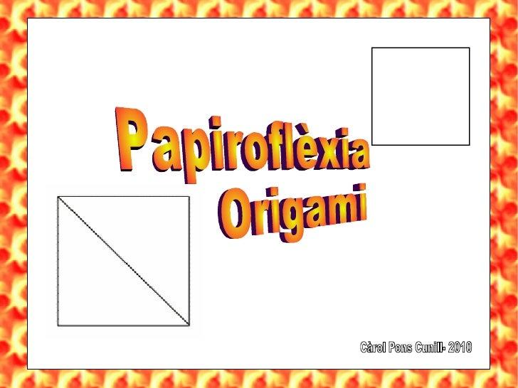 Papiroflèxia Origami Càrol Pons Cunill- 2010