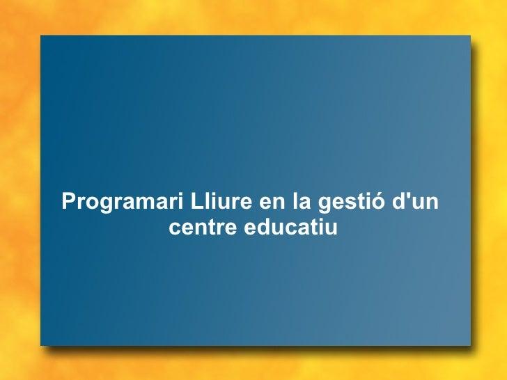 Programari Lliure en la gestió d'un centre educatiu