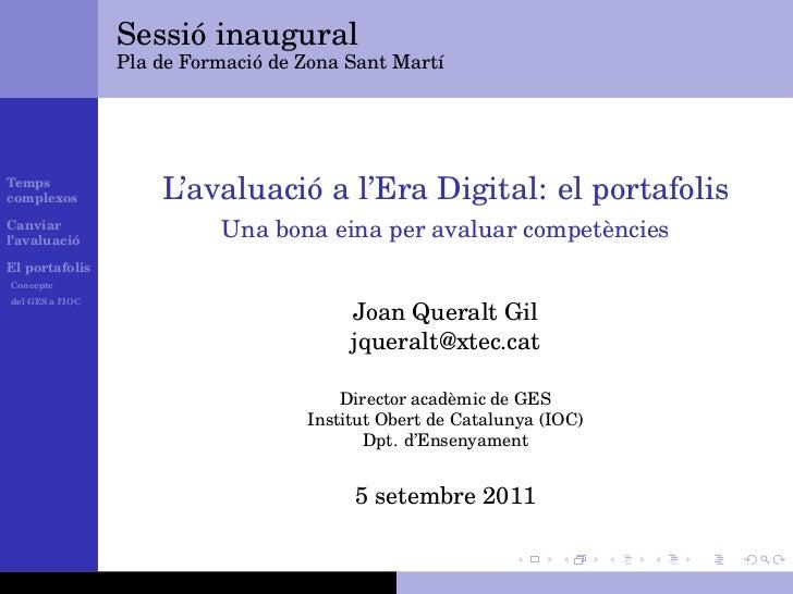 Sessió inaugural                  Pla de Formació de Zona Sant MartíTempscomplexos             L'avaluació a l'Era Digital...