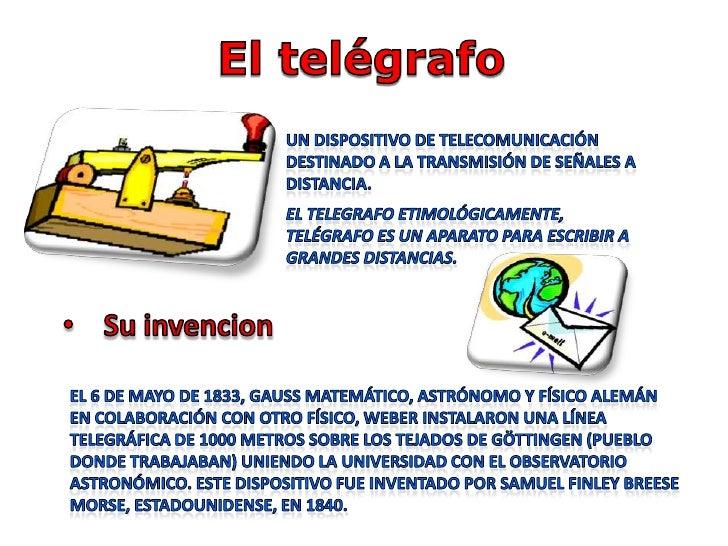 El telégrafo <br />Un dispositivo de telecomunicación destinado a la transmisión de señales a distancia.<br />El telegrafo...