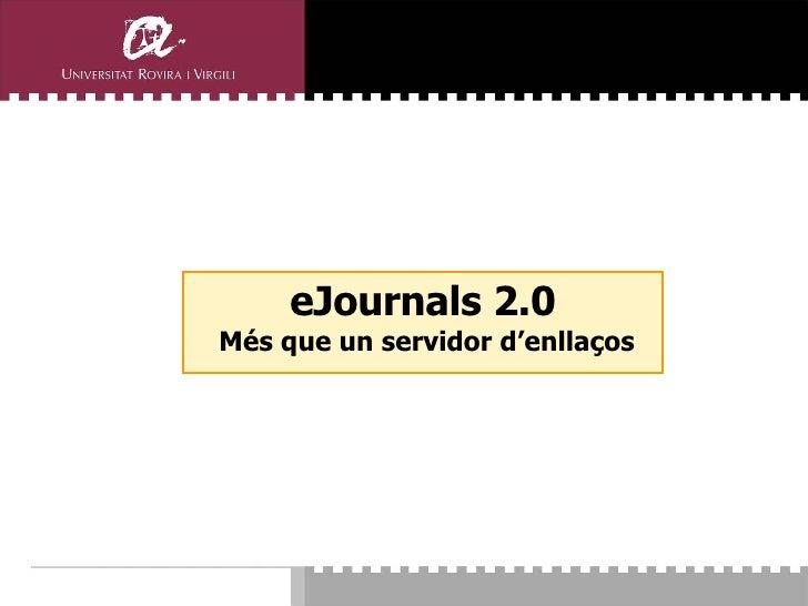 eJournals 2.0  Més que un servidor d'enllaços