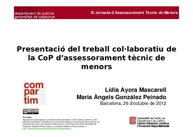 III Jornada d'Assessorament Tècnic de MenorsPresentació del treball col·laboratiu de  la CoP d'assessorament tècnic de    ...