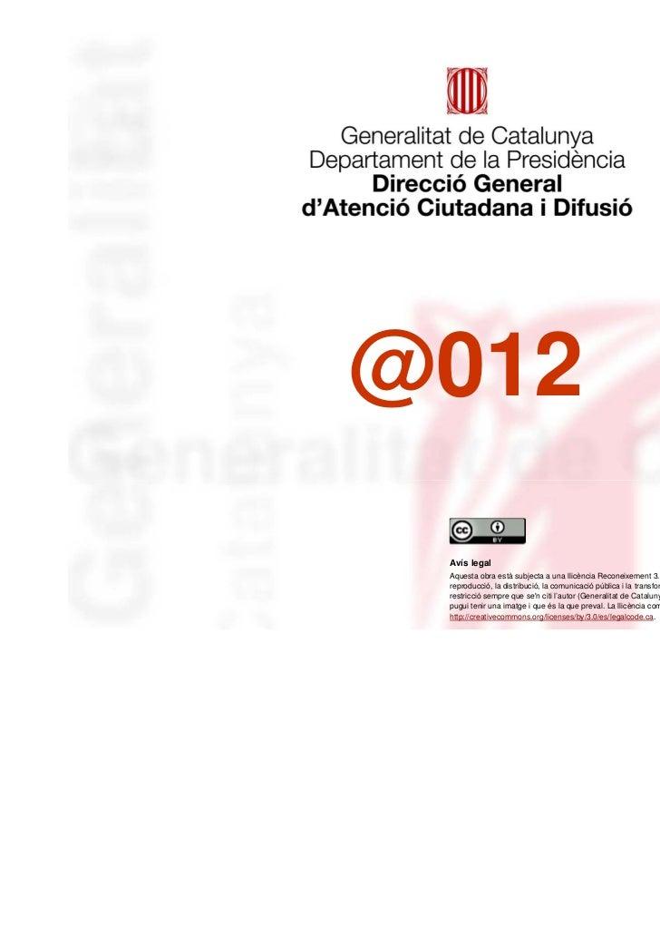@012 Avís legal Aquesta obra està subjecta a una llicència Reconeixement 3.0 de Creative Commons. Sen permet la reproducci...