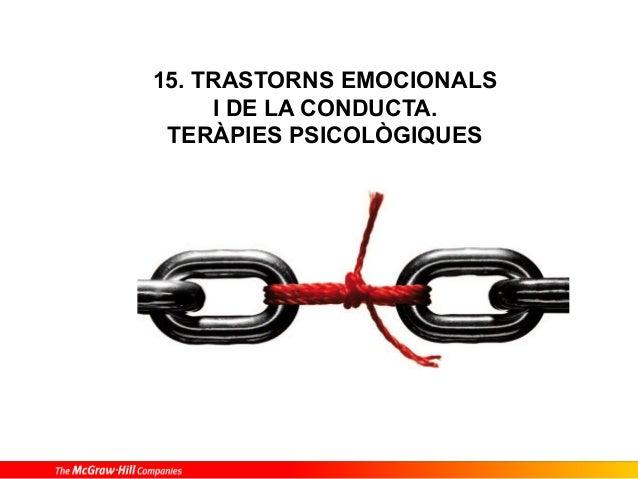 15. TRASTORNS EMOCIONALS I DE LA CONDUCTA. TERÀPIES PSICOLÒGIQUES
