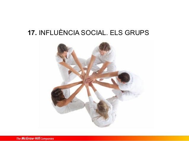 17. INFLUÈNCIA SOCIAL. ELS GRUPS