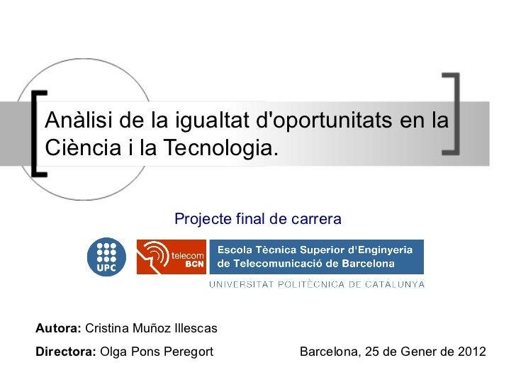 <ul>Projecte  final de carrera </ul>Autora:  Cristina Muñoz Illescas Directora:   Olga Pons Peregort  Barcelona, 25 de Gen...