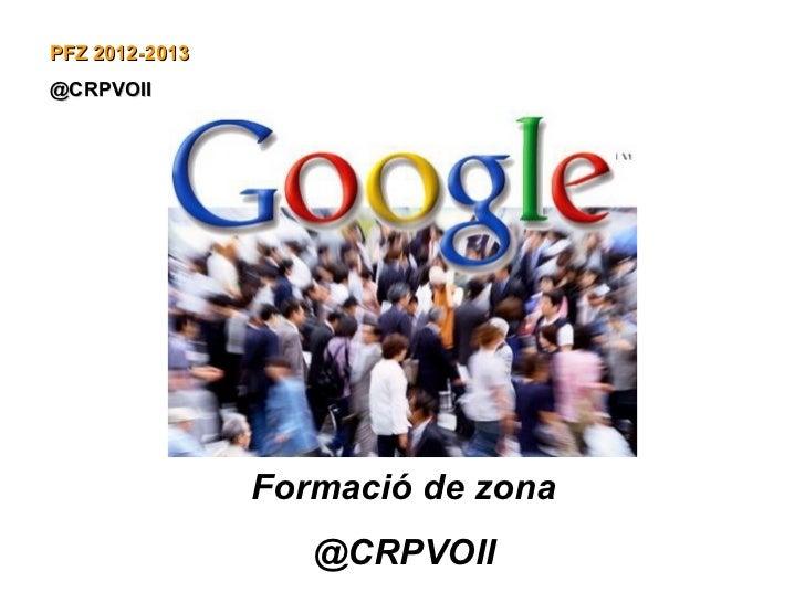 PFZ 2012-2013@CRPVOII                Formació de zona                   @CRPVOII