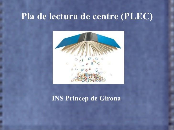 Pla de lectura de centre (PLEC) INS Príncep de Girona