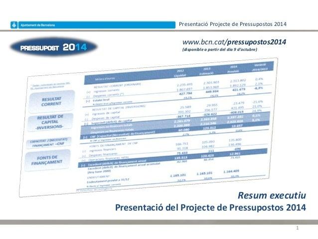 Presentació Projecte de Pressupostos 2014 Resum executiu Presentació del Projecte de Pressupostos 2014 www.bcn.cat/pressup...