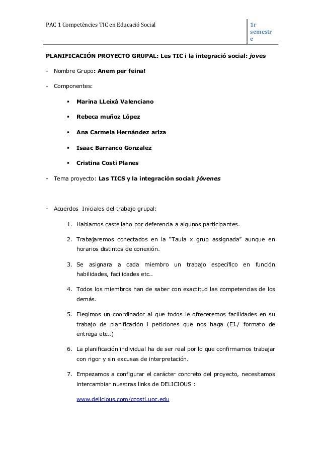 PAC 1 Competències TIC en Educació Social 1r semestr e PLANIFICACIÓN PROYECTO GRUPAL: Les TIC i la integració social: jove...