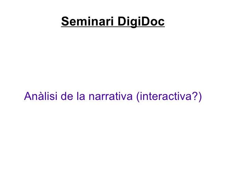 Seminari DigiDoc Anàlisi de la narrativa (interactiva?)