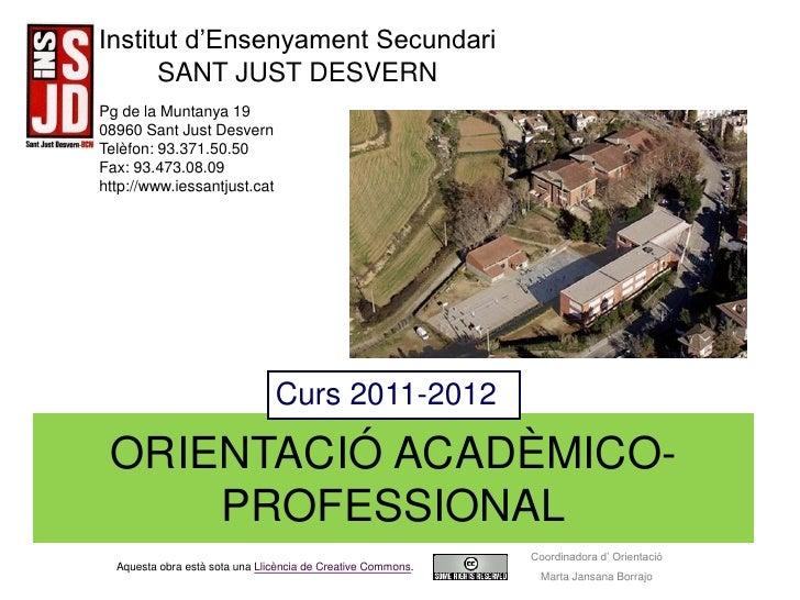 Institut d'Ensenyament Secundari      SANT JUST DESVERNPg de la Muntanya 1908960 Sant Just DesvernTelèfon: 93.371.50.50Fax...
