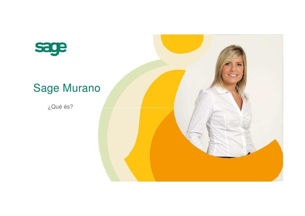 ¿Que es Sage Murano?