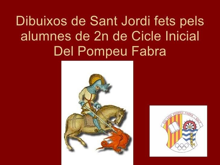 Dibuixos de Sant Jordi fets pels alumnes de 2n de Cicle Inicial Del Pompeu Fabra
