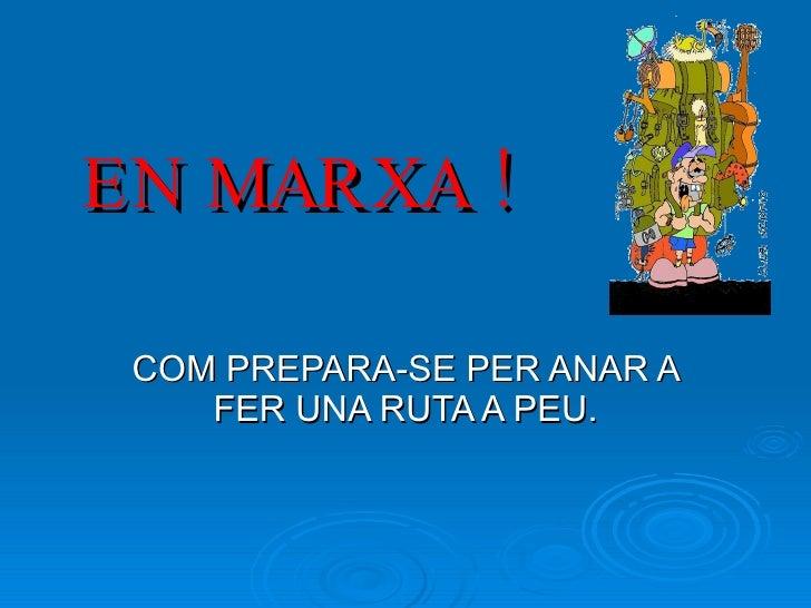 EN MARXA ! COM PREPARA-SE PER ANAR A FER UNA RUTA A PEU.
