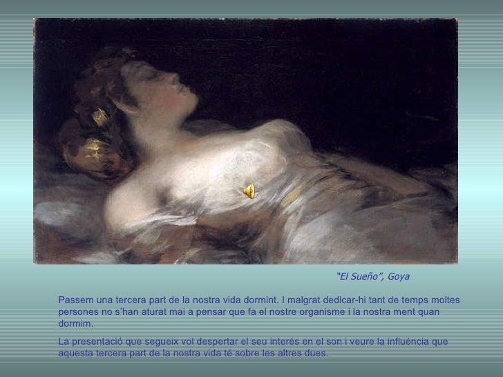 """"""" El Sueño"""", Goya Passem una tercera part de la nostra vida dormint. I malgrat dedicar-hi tant de temps moltes persones no..."""
