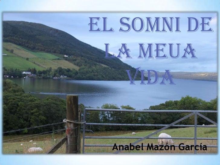 El somni de la meua    vida  Anabel Mazón García