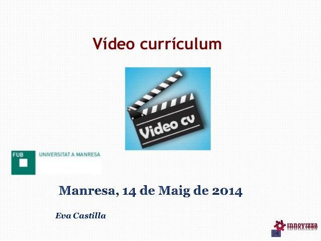 Vídeo currículum Eva Castilla